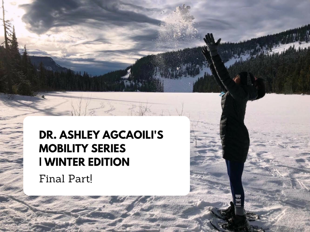 Dr. Ashley Agcaoili's Mobility Series Winter Edition