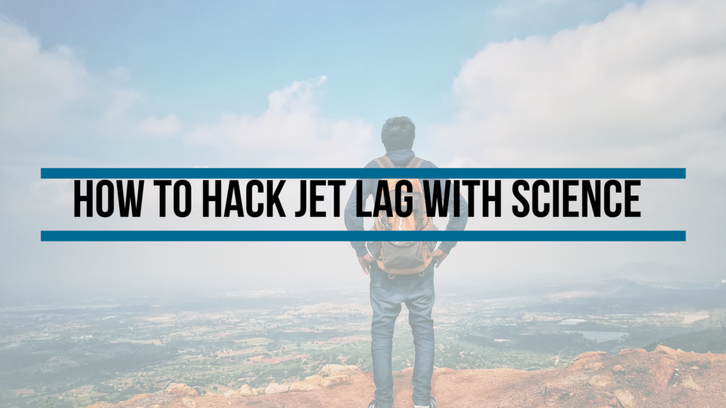 How to hack jet lag with science